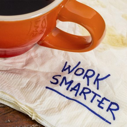 Working Better is Working Smarter